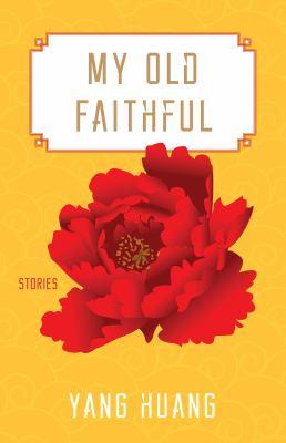 My old faithful :  stories