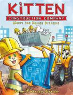 Kitten Construction Company. 1, Meet the house kittens