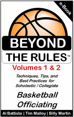 Beyond the Rules : techniques, tips, and best practices for scholastic/collegiate basketball officiating