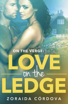 Love on the Ledge.