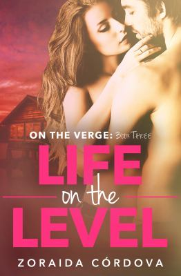 Life on the level : Book three. On the verge