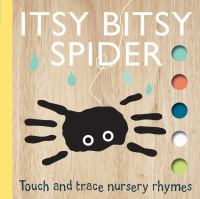 Itsy bitsy spider : touch and trace nursery rhymes