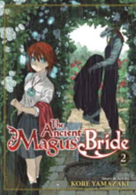 The ancient magus' bride.  Volume 2