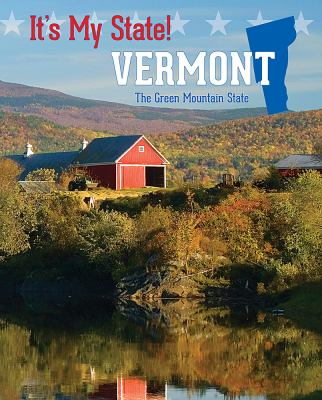 Vermont : The Green Mountain State