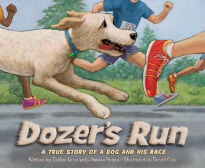 Dozer's run : a true story of a dog and his race.
