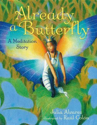 Already a butterfly : a meditation story
