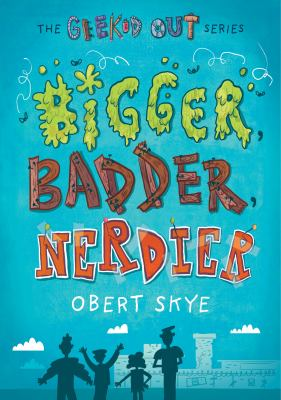 Bigger, badder, nerdier