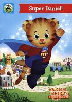 Daniel Tiger's Neighborhood. Super Daniel