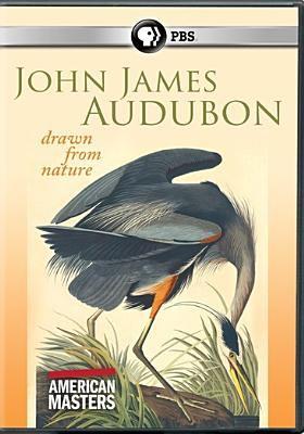 John James Audubon : drawn from nature