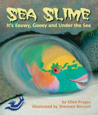 Sea slime : it's eeuwy, gooey and under the sea