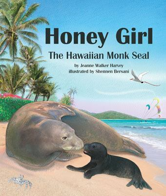 Honey girl : the Hawaiian monk seal