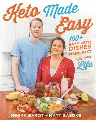 Keto made easy :  100+ easy keto dishes made fast to fit your life