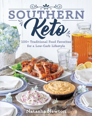 Southern keto :  100+ traditional food favorites for a low-carb lifestyle