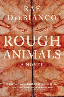 Rough animals : a novel
