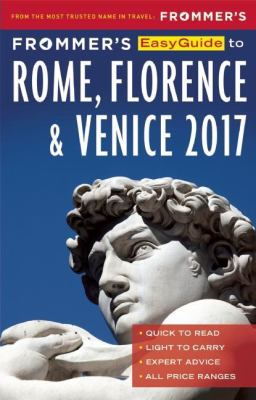 Frommer's easyguide to Rome, Florence & Venice 2017