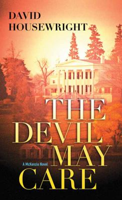 The devil may care : a McKenzie novel