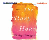 The story hour : [a novel]