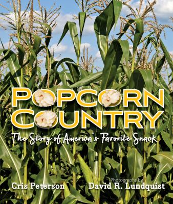 Popcorn country : the story of America's favorite snack
