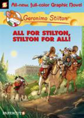 Geronimo Stilton. Vol. 15, All for Stilton, Stilton for all!