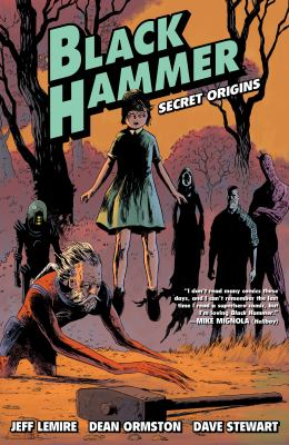 Black Hammer : secret origins. Volume 1, issue 1-6