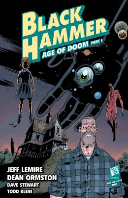 Black hammer. Volume 3, issue 1-5, Age of doom