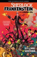 Sherlock Frankenstein and the Legion of Evil. Volume 1, Issue 1-4.