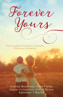 Forever yours :  five couples are given a second chance at romance