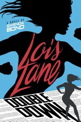 Lois Lane : double down