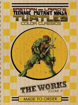 Eastman and Laird's Teenage Mutant Ninja Turtles color classics : the works. Vol. 04