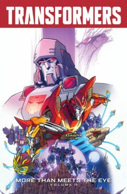 The Transformers: more than meets the eye. Volume 10