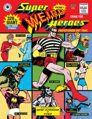 Super weird heroes :  preposterous but true!
