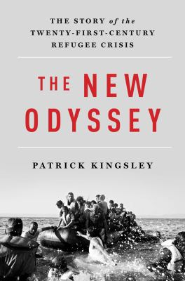 The new odyssey: the story of the twenty-first-century refugee crisis