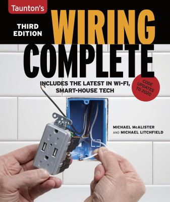 Wiring complete : includes the latest in Wi-Fi, smart-house technology