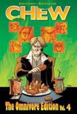 Chew: The omnivore edition. Vol. 4
