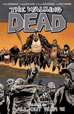 The walking dead. Volume 21, issue 121-126, All out war, part two
