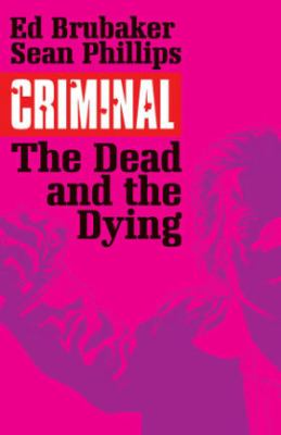 Criminal. Vol. 03, The Dead and the Dying