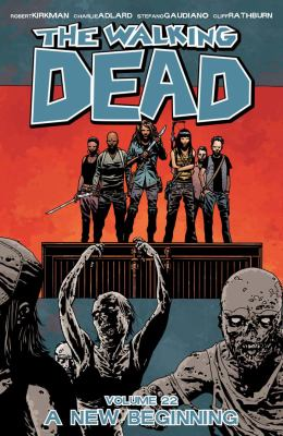 The walking dead. Volume 22, issue 127-132, A new beginning