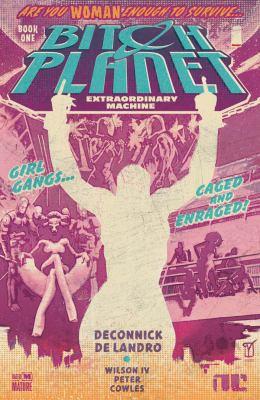 Bitch Planet. Volume 1, Issue 1-5, Extraordinary Machine