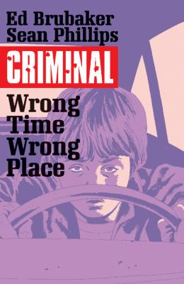 Criminal. Vol. 07, Wrong Time, Wrong Place