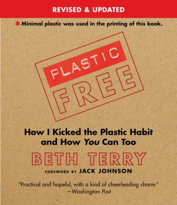 Cover Image for Plastic-free : how I kicked the plastic habit and you can too