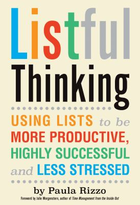 Listful thinking :  using lists to be more productive, highly successful and less stressed