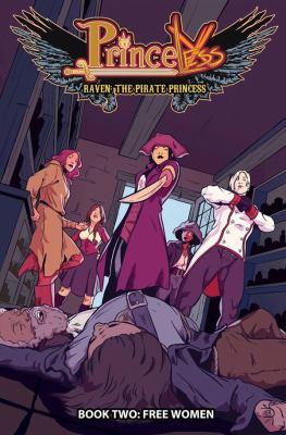 Princeless. Raven, the pirate princess / Book 2 : Free Women
