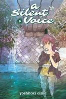 A silent voice. Vol. 06