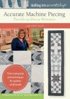 Accurate machine piecing : time saving sewing techniques