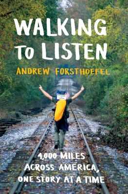 Walking to listen: what I heard hiking 4,000 miles across the highways of America