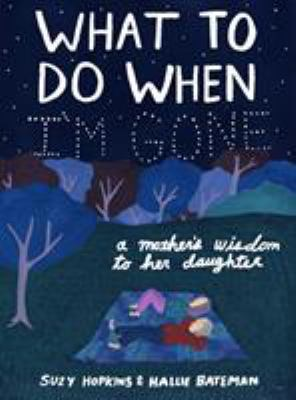 What to do when I'm gone :  a mother's wisdom to her daughter