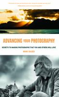 Advancing your photography : a handbook for creating photos you'll love