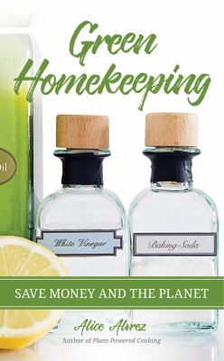 Cover Image for Green homekeeping : save money and the planet