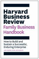 Harvard Business Review Family Business Handbook