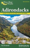 Five-star trails : Adirondacks : your guide to 46 spectacular hikes